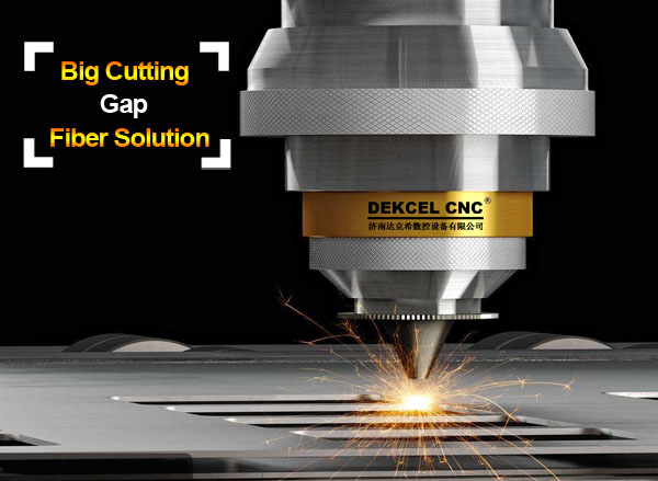 Solution for large cutting gap of metal fiber laser machine